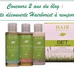 Concours 2 ans du blog : 24 kits découverte Hairborist à remporter !